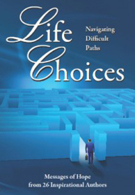 life choices – navigating difficult paths by mary monaghan
